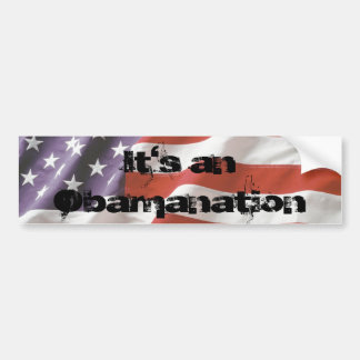It's an Obamanation Bumper Sticker
