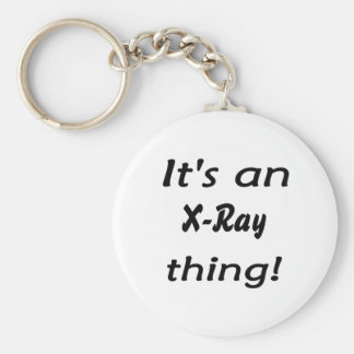 It's an X-Ray thing! It's a X Ray thing! Keychain