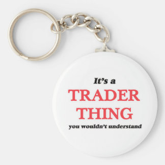 It's and Trader thing, you wouldn't understand Keychain