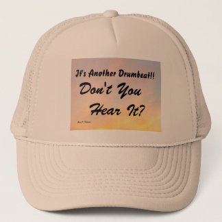 IT'S ANOTHER DRUMBEAT TRUCKER HAT