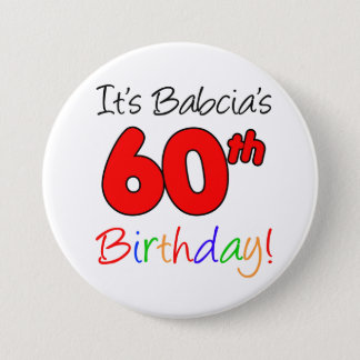 It's Babcia's 60th Birthday Fun, Colorful Button