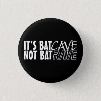 It's BatCAVE, emergency BatRAVE 1 Inch Round Button