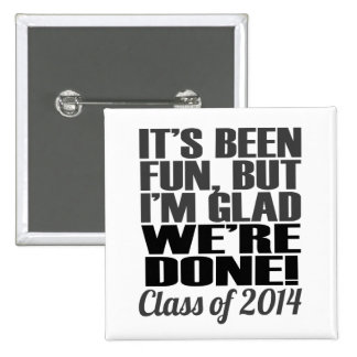 It's Been Fun, Class of 2014 Graduation Seniors 2 Inch Square Button
