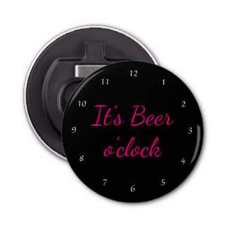 It's Beer O'Clock! Button Bottle Opener