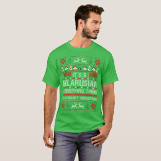 Its Belarusian Christmas Thing Ugly Sweater Tshirt