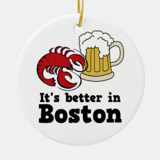 It's Better in Boston ormanent Ceramic Ornament