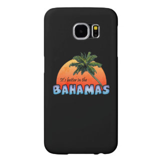 It's better in the Bahamas Samsung Galaxy S6 Cases