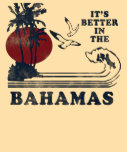 It's Better in the Bahamas T-Shirt - 80s Child
