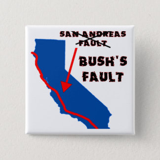 It's Bush's Fault 2 Inch Square Button