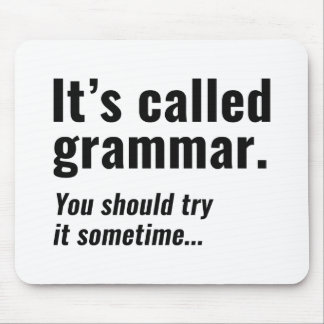 It's Called Grammar Mouse Pad