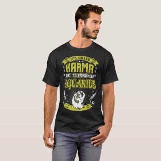 Its Called Karma Pronounced Aquarius Zodiac Tshirt