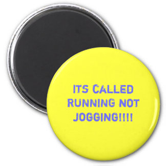 Its called RUNNING not jogging!!!! Magnet