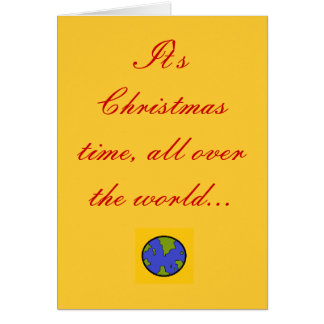 It's Christmas time, all over the worl... Card