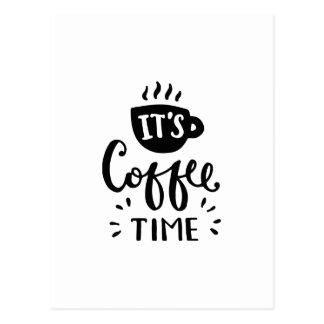It's Coffee Time Postcard