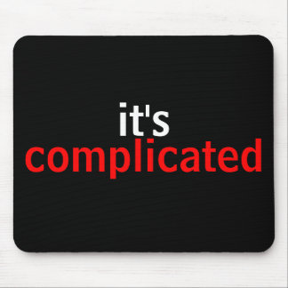 It's Complicated Mouse Pad