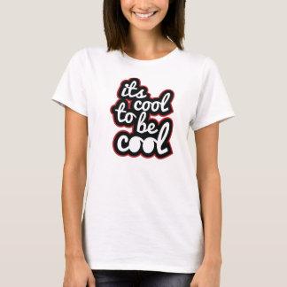 its cool T-Shirt