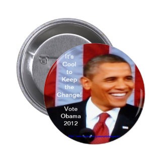 It's Cool to Keep the Change!  Vote Obama 2012_Wht 2 Inch Round Button