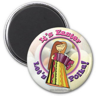It's Easter... 2 Inch Round Magnet