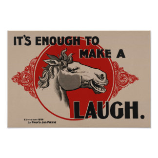It's enough to make a horse laugh (1896) poster