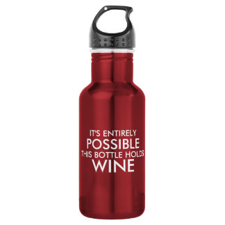It's Entirely Possible This Bottle Holds Wine.