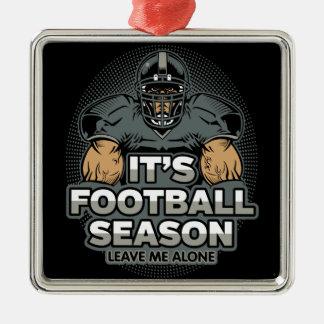 Its Football Season Leave Me Alone Silver-Colored Square Ornament
