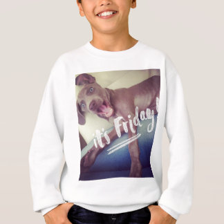 It's Friday! Sweatshirt