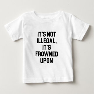 It's Frowned Upon Baby T-Shirt