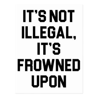 It's Frowned Upon Postcard