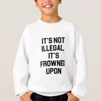 It's Frowned Upon Sweatshirt