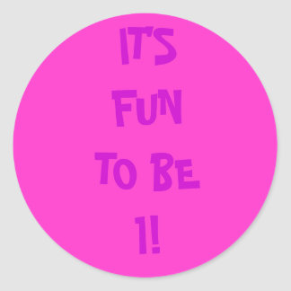 IT'S FUN TO BE 1! CLASSIC ROUND STICKER