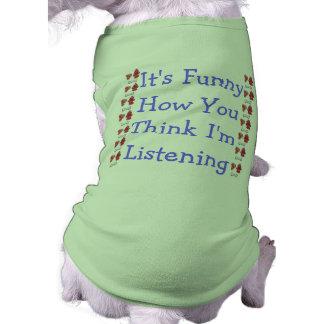 Its funny how u think im talking to u... shirt