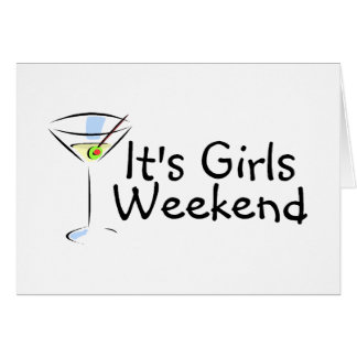 Its Girls Weekend Martini Greeting Cards