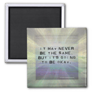It's Going to Be Okay Inspirational Quote Square Magnet