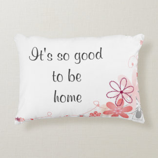 It's Good to be Home - Pink Floral Design Decorative Pillow