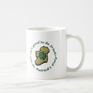 It's good to be Irish Basic White Mug