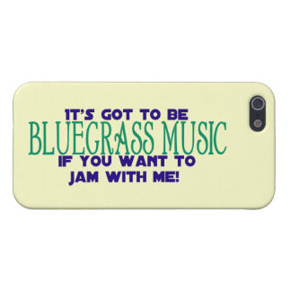 It's Got to Be Bluegrass Music iPhone 5/5S Covers