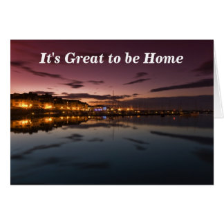 It's Great to be Home Greeting Card
