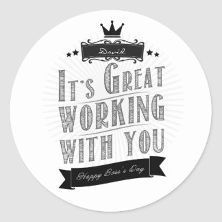 It's Great working with you, Happy Boss's Day Round Sticker