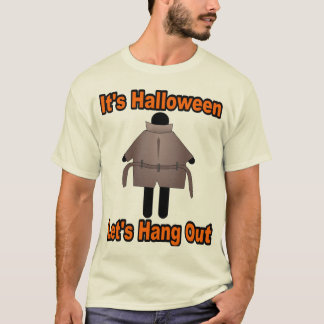 It's Halloween, Let's Hang Out T-Shirt