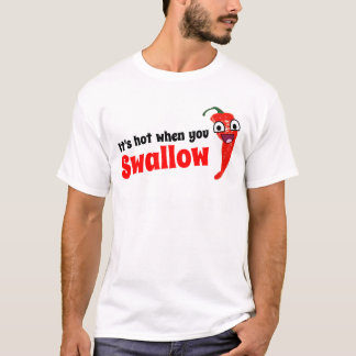 It's hot when you swallow T-Shirt