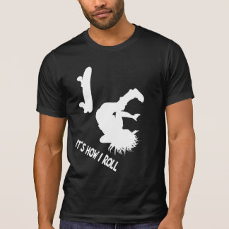 It's How I Roll white lettered Shirt