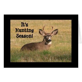 It's Hunting Season Buck Card
