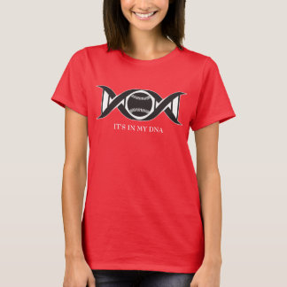 It's In My DNA - Baseball / Softball T-Shirt