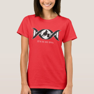 It's In My DNA - Female Rodeo Barrel Racer T-Shirt