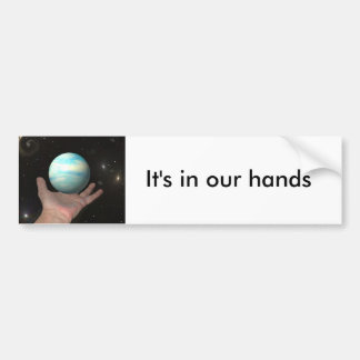 It's in our hands bumper sticker