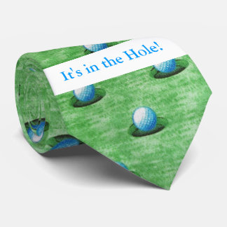 It's in the Hole! Tie