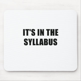 Its In the Syllabus Mouse Pad