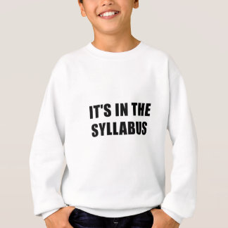 Its In the Syllabus Sweatshirt
