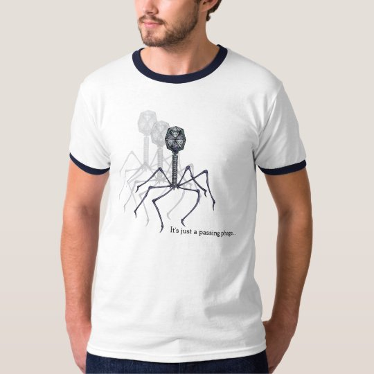 It's just a passing phage... ringer tee