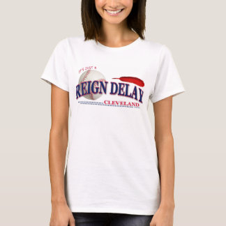 It's just a REIGN DELAY! T-Shirt